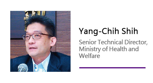 Yang-Chih Shih/ Senior Technical Director, Ministry of Health and Welfare.
