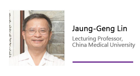 Jaung-Geng Lin/ Lecturing Professor, China Medical University.