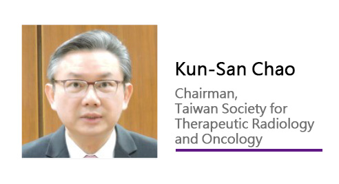 Kun-San Chao/ Chairman, Taiwan Society for Therapeutic Radiology and Oncology.