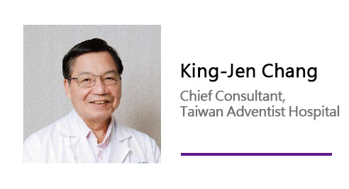 King-Jen Chang/ Chief Consultant, Taiwan Adventist Hospital.