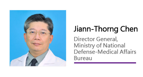 Jiann-Thorng Chen/ Director General,Ministry of National Defense-Medical Affairs Bureau.