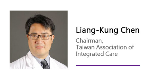 Liang-Kung Chen/ Chairman, Taiwan Assciation of Integrated Care.
