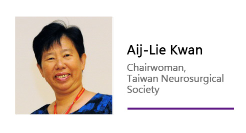 Aij-Lie Kwan/Chairwoman,Taiwan Neurosurgical Society.