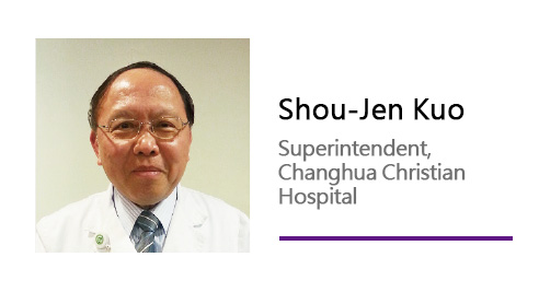 Shou-Jen Kuo/ Superintendent, Changhua Christian Hospital.