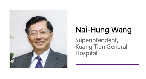 Nai-Hung Wang/ Superintendent, Kuang Tien General Hospital.