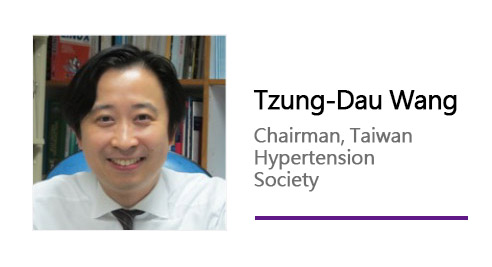 Tzung-Dau Wang/ Chairman, Taiwan Hypertension Society.