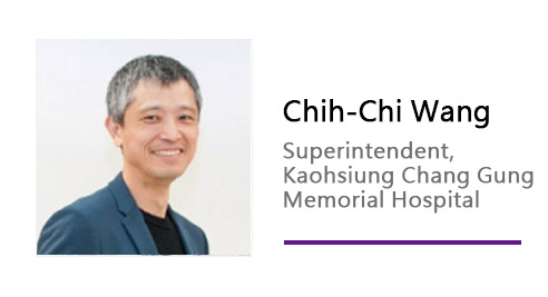 Chih-Chi Wang/ Superintendent, Kaohsiung Chang Gung Memorial Hospital.