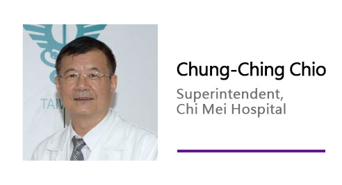 Chung-Ching Chio/ Superintendent, Chi Mei Hospital.