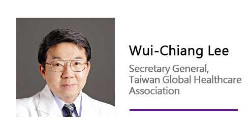 Wui-Chiang Lee/ Secretary General, Taiwan Global Healthcare Association.