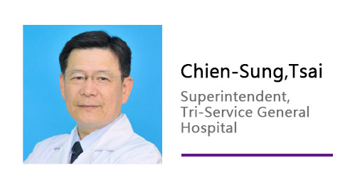 Chien-Sung,Tsai/ Superintendent, Tri-Service General Hospital.