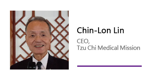 Chin-Lon Lin/ CEO, Tzu Chi Medical Mission