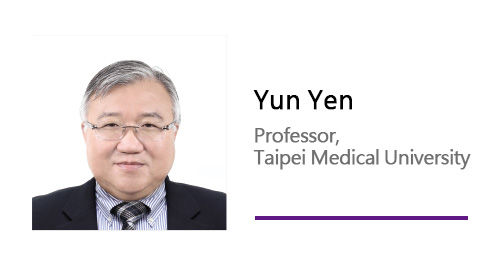 Yun Yen/ Professor, Taipei Medical University.