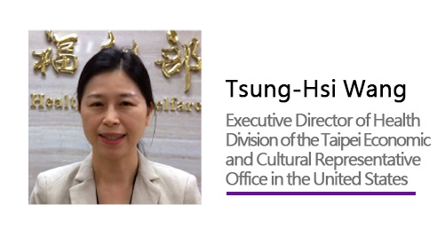 Tsung-Hsi Wang/ Executive Director of Health Division of the Taipei Economic and Cultural Representive Office in the United States.