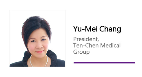 Yu-Mei Chang/ President, Ten-Chen Medical Group.