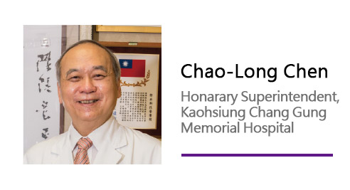 Chao-Long Chen/Honarary Superintendent, Kaohsiung Chang Gung Memorial Hospital.
