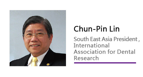 Chun-Pin Lin/ South East Asia Presdent, International Association for Dental Research.