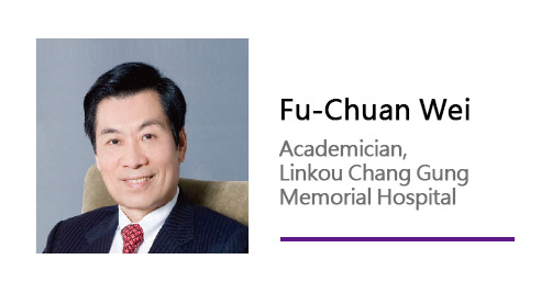 Fu-Chuan Wei/ Academician, Linkou Chang Gung Memorial Hospital.