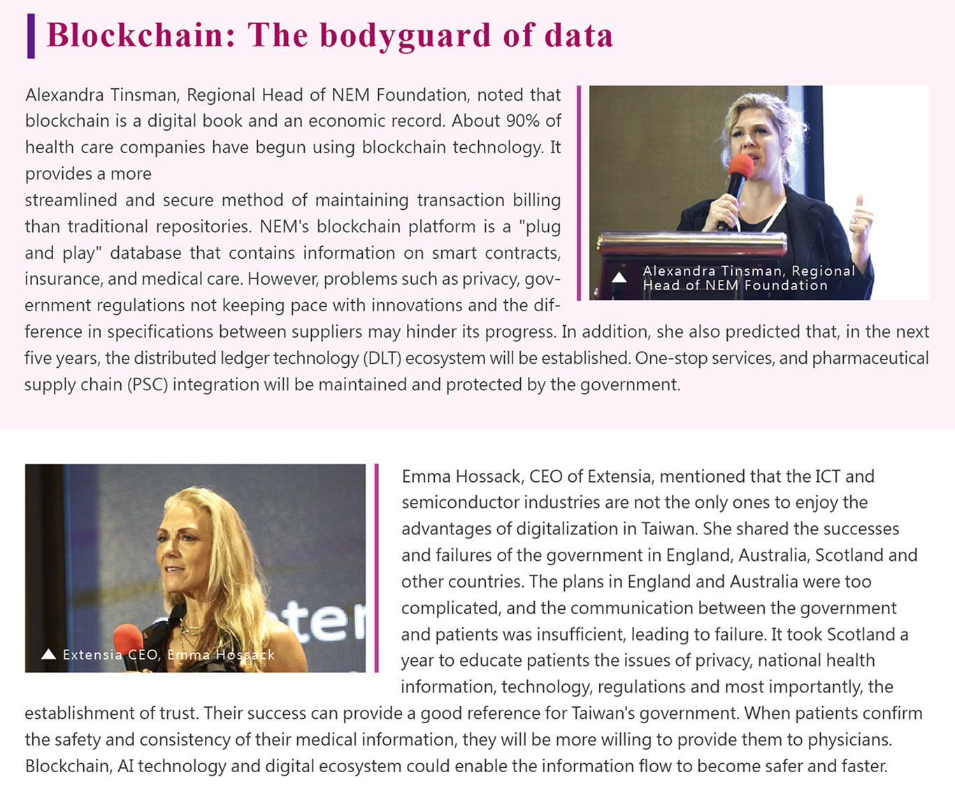 Alexandra Tinsman, Regional Head of NEM Foundation, noted that blockchain is a digital book and an economic record. About 90% of health care companies have begun using blockchain technology. It provides a more streamlined and secure method of maintaining transaction billing than traditional repositories. NEM's blockchain platform is a
